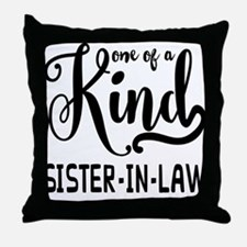 One of a kind Sister-in-law Throw Pillow
