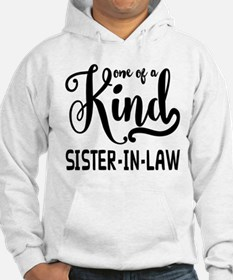One of a kind Sister-in-law Hoodie