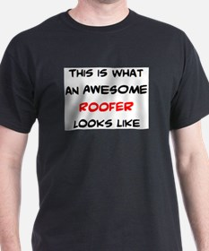 awesome roofer T-Shirt