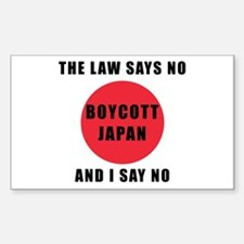 Boycott Japan - The Law Says No and I Say Decal