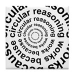 Circular Reasoning Works Tile Coaster