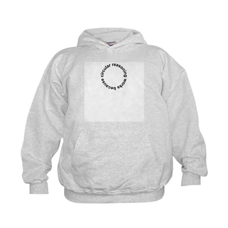Circular Reasoning Works Kids Hoodie