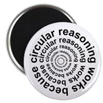 "Circular Reasoning Works 2.25"" Magnet (10 pack)"