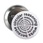 "Circular Reasoning Works 2.25"" Button (10 pack)"