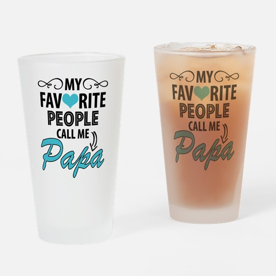 My Favorite People Call Me Papa Drinking Glass