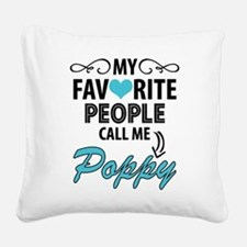 My Favorite People Call Me Poppy Square Canvas Pil