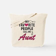 My Favorite People Call Me Aunt Tote Bag