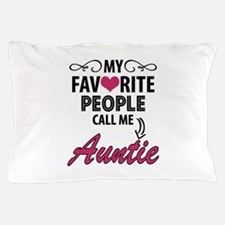 My Favorite People Call Me Auntie Pillow Case
