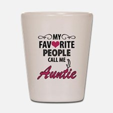 My Favorite People Call Me Auntie Shot Glass