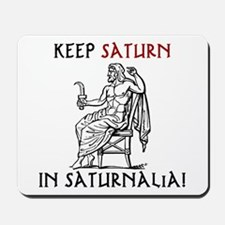 Keep Saturn in Saturnalia Mousepad