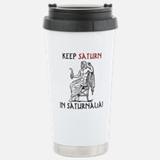 Keep Saturn in Saturnalia Travel Mug