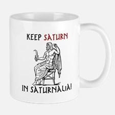 Keep Saturn in Saturnalia Mugs