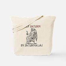Keep Saturn in Saturnalia Tote Bag