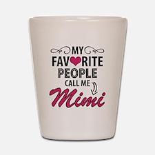 My Favorite People Call Me Mimi Shot Glass