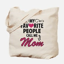 My Favorite People Call Me Mom Tote Bag