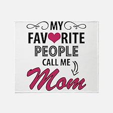 My Favorite People Call Me Mom Throw Blanket