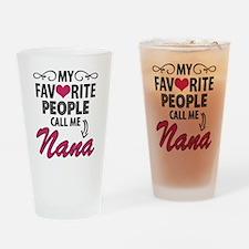 My Favorite People Call Me Nana Drinking Glass