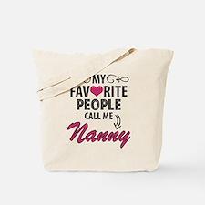 My Favorite People Call Me Nanny Tote Bag