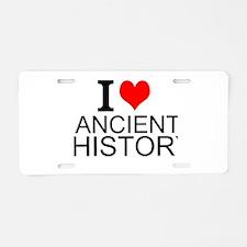 I Love Ancient History Aluminum License Plate