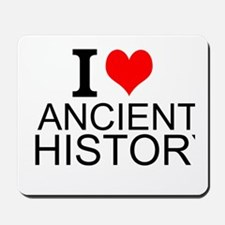 I Love Ancient History Mousepad