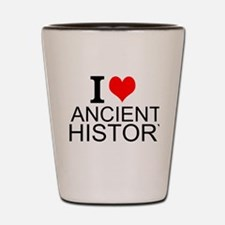 I Love Ancient History Shot Glass