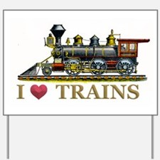 I Love Trains Yard Sign