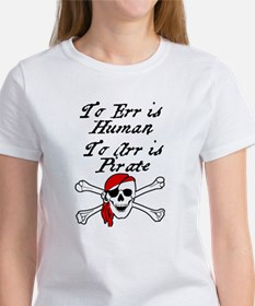 TO ERR IS HUMAN. TO ARR IS PIRATE T-Shirt