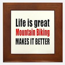 Life is great Mountain Biking makes it Framed Tile