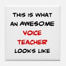 awesome voice teacher Tile Coaster