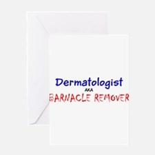Dermatologist AKA Barnacle Remover Greeting Cards