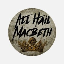 All Hail Macbeth Button