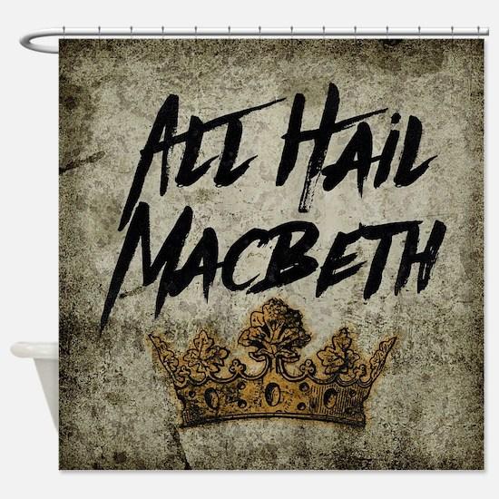 All Hail Macbeth Shower Curtain