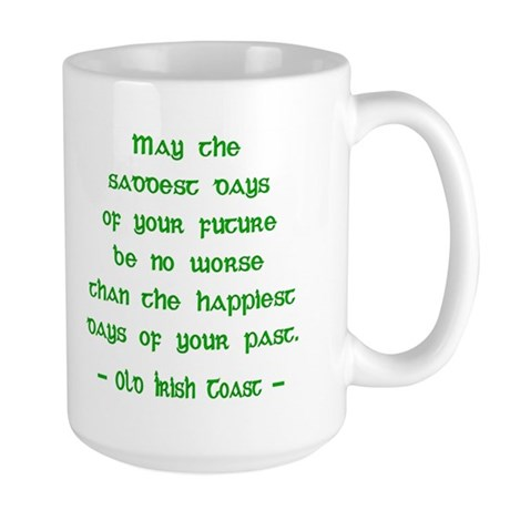 Irish Toast Happy & Sad 3 Large Mug
