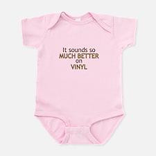It sounds so much better on vinyl Infant Bodysuit