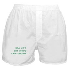 You're Going the Wrong Way Boxer Shorts