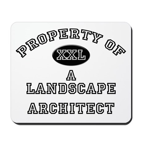 Property of a Landscape Architect Mousepad