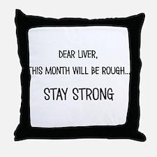 Dear Liver Throw Pillow