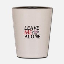 Leave me alone Shot Glass