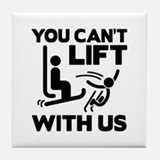 You Can't Lift With Us Tile Coaster