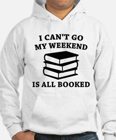 My Weekend Is All Booked Hoodie