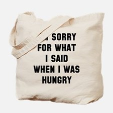 I'm Sorry For What I Said Tote Bag