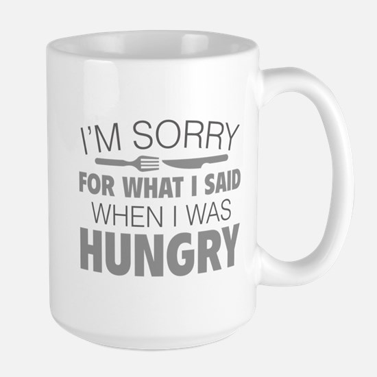I'm Sorry For What I Said Large Mug