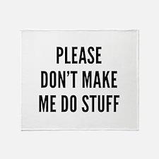 Please Don't Make Me Do Stuff Stadium Blanket