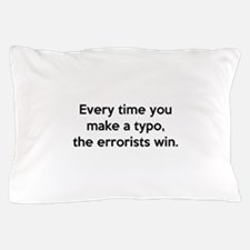 Every Time You Make A Typo Pillow Case