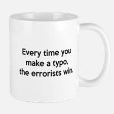 Every Time You Make A Typo Mug