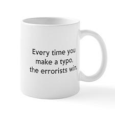 Every Time You Make A Typo Small Mug
