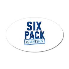 Six Pack Coming Soon 22x14 Oval Wall Peel