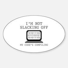 I'm Not Slacking Off Sticker (Oval)