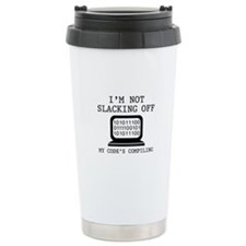 I'm Not Slacking Off Ceramic Travel Mug