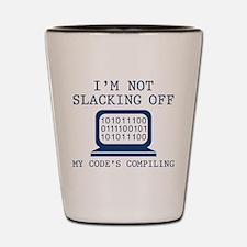 I'm Not Slacking Off Shot Glass